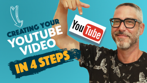 Create Your YouTube Video in Four Easy Steps